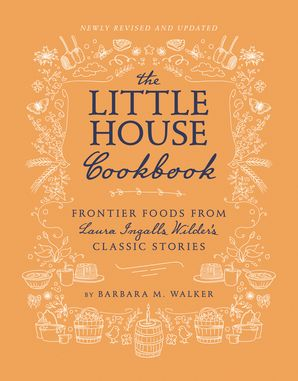 The Little House Cookbook: New Full-Color Edition