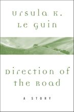 Direction of the Road eBook  by Ursula K. Le Guin