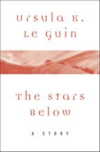 The Stars Below eBook  by Ursula K. Le Guin