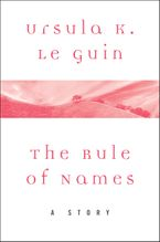 The Rule of Names eBook  by Ursula K. Le Guin