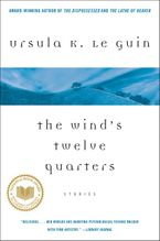 The Wind's Twelve Quarters eBook  by Ursula K. Le Guin
