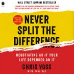 Never Split the Difference Downloadable audio file UBR by Chris Voss