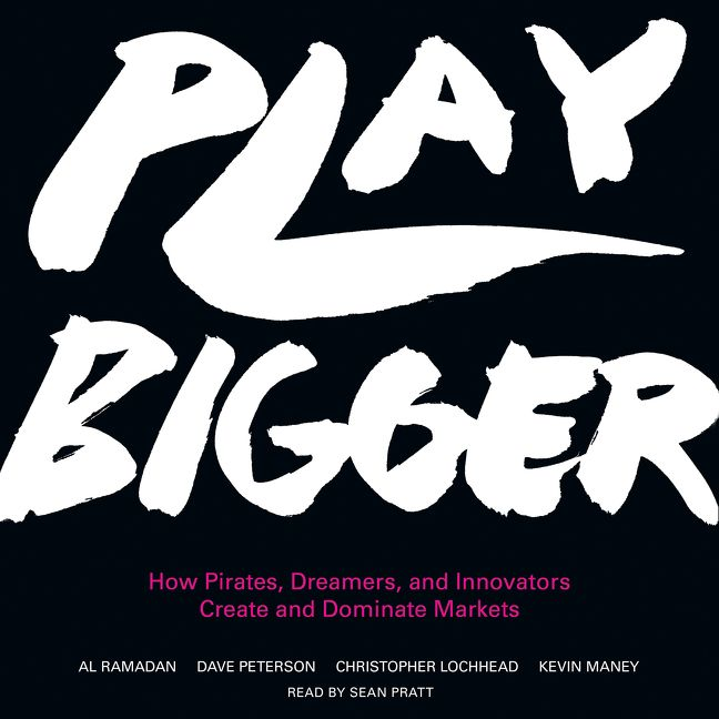 Book cover image: Play Bigger: How Pirates, Dreamers, and Innovators Create and Dominate Markets