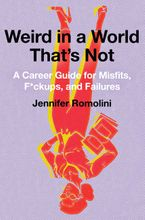 Weird in a World That's Not Hardcover  by Jennifer Romolini