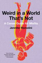 Weird in a World That's Not Paperback  by Jennifer Romolini