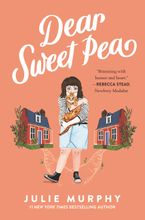 Dear Sweet Pea Hardcover  by Julie Murphy