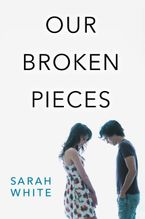 Our Broken Pieces Paperback  by Sarah White