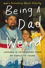 Being a Dad Is Weird Hardcover  by Ben Falcone