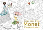 Color Your Own Monet and the Impressionists Paperback  by none
