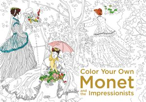 Color Your Own Monet and the Impressionists book image