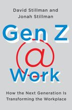 Gen Z @ Work Hardcover  by David Stillman