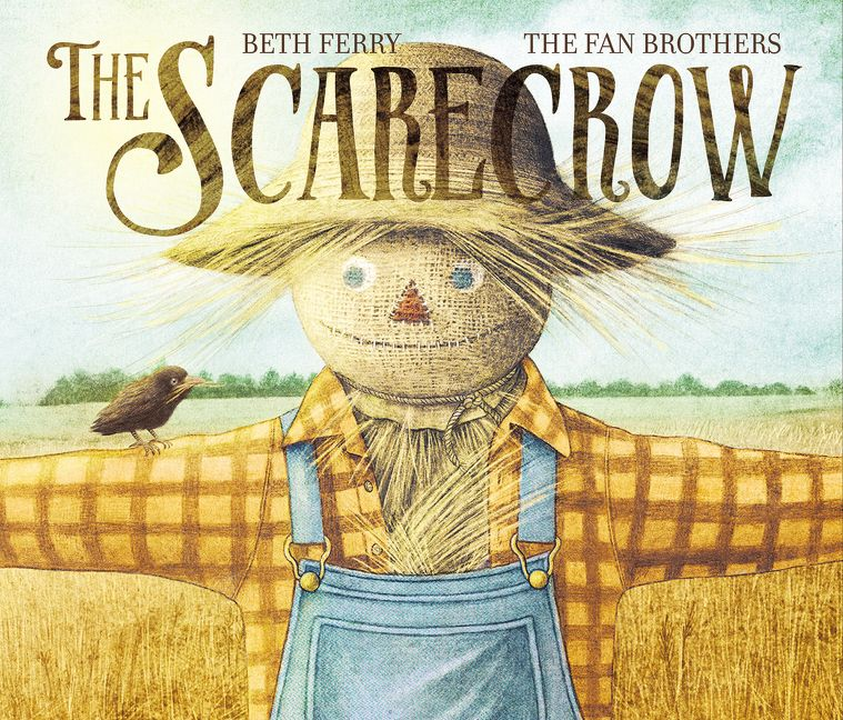 The Scarecrow - Beth Ferry - Hardcover