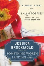 Something Worth Landing For eBook  by Jessica Brockmole
