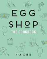 The Egg Shop Cookbook