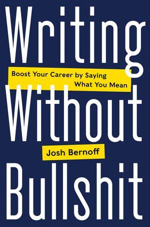 Writing Without Bullshit book image