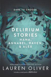 delirium-stories-hana-annabel-raven-and-alex
