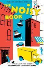 The Noisy Book Board Book Board book  by Margaret Wise Brown