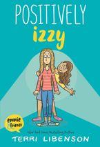 Positively Izzy Paperback  by Terri Libenson