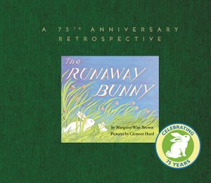 The Runaway Bunny: A 75th Anniversary Retrospective book image