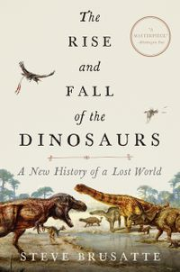 the-rise-and-fall-of-the-dinosaurs