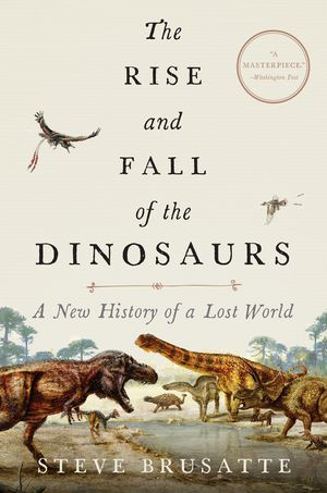 The Rise and Fall of the Dinosaurs book image