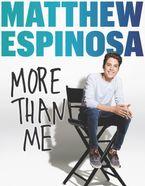Matthew Espinosa: More Than Me - Matthew Espinosa