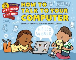 How to Talk to Your Computer Paperback  by Seymour Simon