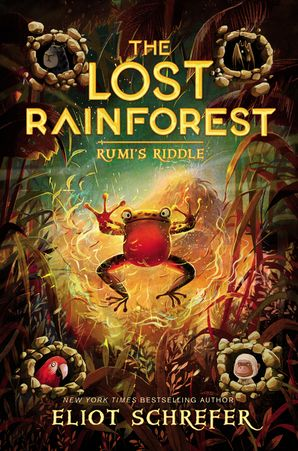 The Lost Rainforest #3: Rumi's Riddle Hardcover  by Eliot Schrefer