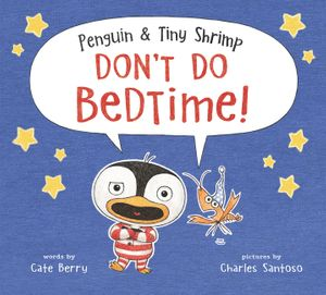 Penguin & Tiny Shrimp Don't Do Bedtime! book image
