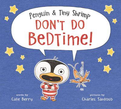 Penguin And Tiny Shrimp Don't Do Bedtime!
