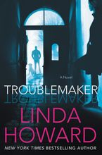 Troublemaker Paperback  by Linda Howard