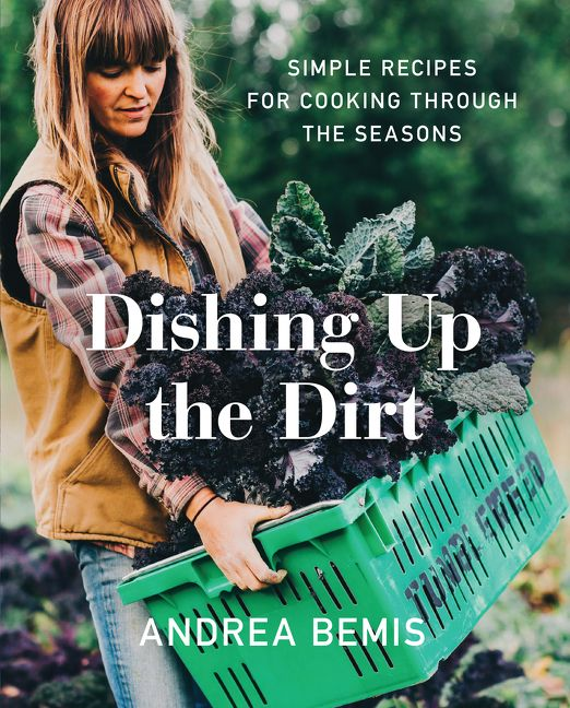 Book cover image: Dishing Up the Dirt: Simple Recipes for Cooking Through the Seasons