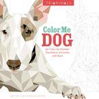 Trianimals: Color Me Dog Paperback  by Cetin  Can Karaduman