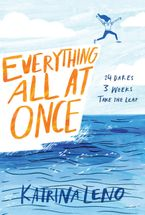 Everything All at Once Hardcover  by Katrina Leno
