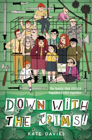 The Crims #2: Down with the Crims! Hardcover  by Kate Davies