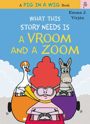 What This Story Needs Is a Vroom and a Zoom book image