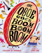 The Oboe Goes Boom Boom Boom Hardcover  by Colleen AF Venable