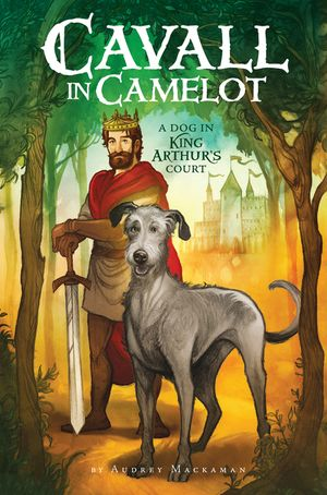 Cavall in Camelot #1: A Dog in King Arthur's Court book image