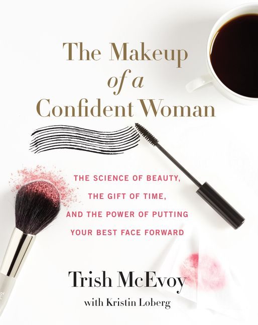 Book cover image: The Makeup of a Confident Woman: The Science of Beauty, the Gift of Time, and the Power of Putting Your Best Face Forward