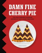 Damn Fine Cherry Pie Hardcover  by Lindsey Bowden