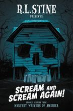 Scream and Scream Again! Hardcover  by R.L. Stine