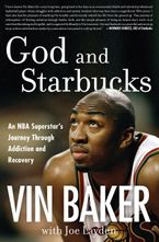 God and Starbucks Hardcover  by Vin Baker