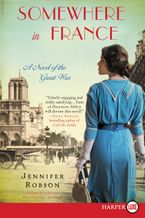 Somewhere in France Paperback LTE by Jennifer Robson