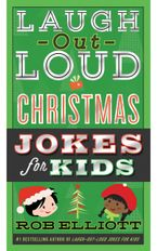 Laugh-Out-Loud Christmas Jokes for Kids Paperback  by Rob Elliott