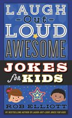 Laugh-Out-Loud Awesome Jokes for Kids Paperback  by Rob Elliott