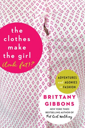 The Clothes Make the Girl (Look Fat)? book image