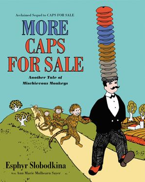 More Caps for Sale: Another Tale of Mischievous Monkeys Paperback  by Esphyr Slobodkina