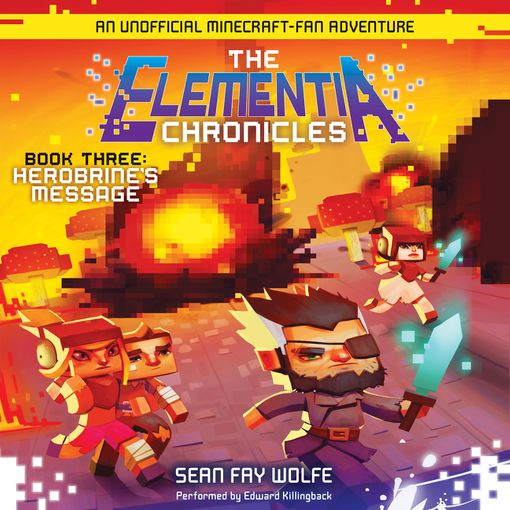 The Elementia Chronicles #3: Herobrine's Message - Sean Fay