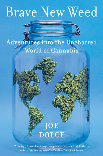 Book cover image: Brave New Weed: Adventures into the Uncharted World of Cannabis