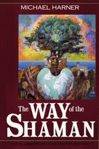 The Way of the Shaman Paperback  by Michael Harner